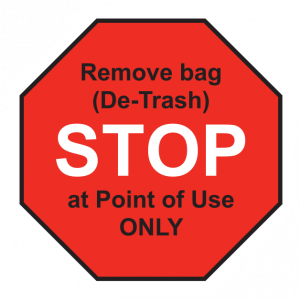 "Label 'STOP Remove bag(De-Trash)2""x2"" at Point of Use ONLY' 1000/RL W/Liner"